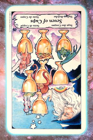 Nine's Path Pleiadian Tarot reversed seven of cups